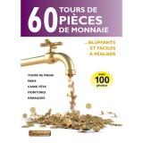 60 Tours de Pièces de Monnaie bluffants