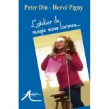 L'atelier de magie sans larmes - Peter Din
