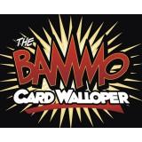 The Bammo Card Walloper – Bob Farmer