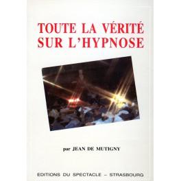 Livre : Toute la vérité sur l'hypnose de Jean de Mutigny