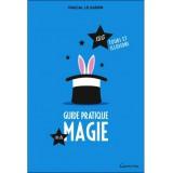 Guide Pratique de la Magie par Pascal Le Guern